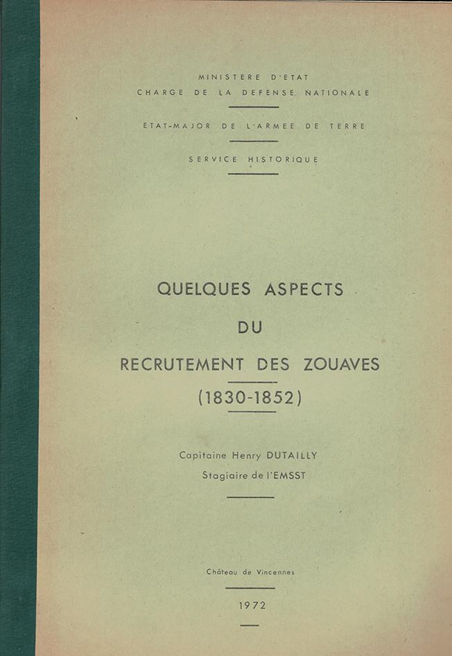 Quelques aspects du recrutement des zouaves (1830-1852) - Etude - Henry Dutailly