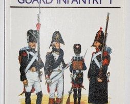 Napoleon's Guard Infantry 1- Men at Arms 153 - Osprey