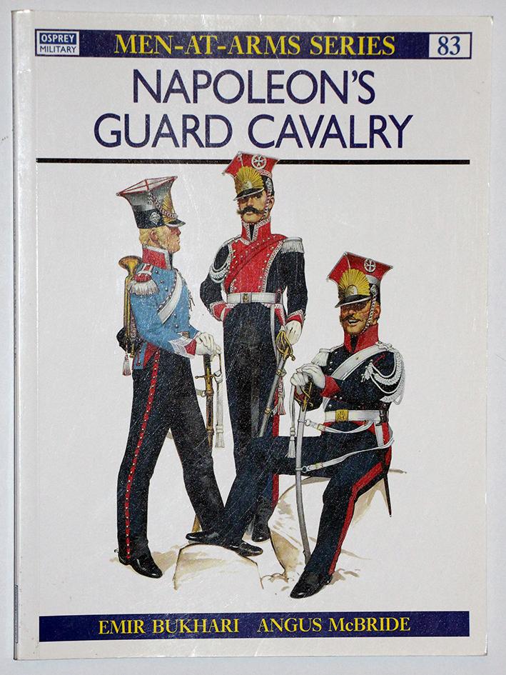 Napoleon's Guard Cavalry - Men at Arms 83 - Osprey