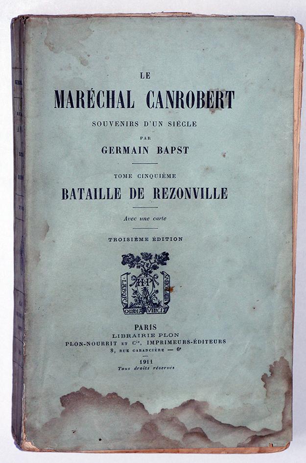 Le Maréchal Canrobert - Souvenir d'un siècle - Germain Bapst - Tome 5 - Bataille de Rezonville