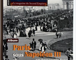 Hors Serie Napoleon III - Paris sous Napoléon III - Emmanuelle Papot - Photo