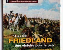 Hors Serie Napoleon 1er - Friendland 1807 - Une victoire pour la paix