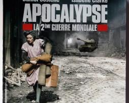 Apocalypse - La seconde Guerre Mondiale - Daniel Costelle - Isabelle Clarke