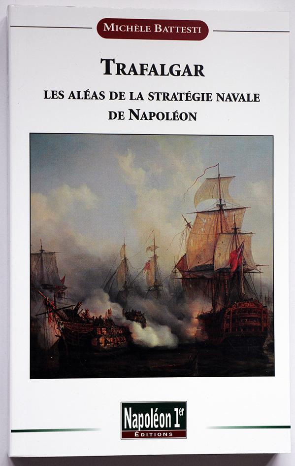 Trafalgar : Les aléas de la stratégie navale de Napoléon par Michèle Battesti