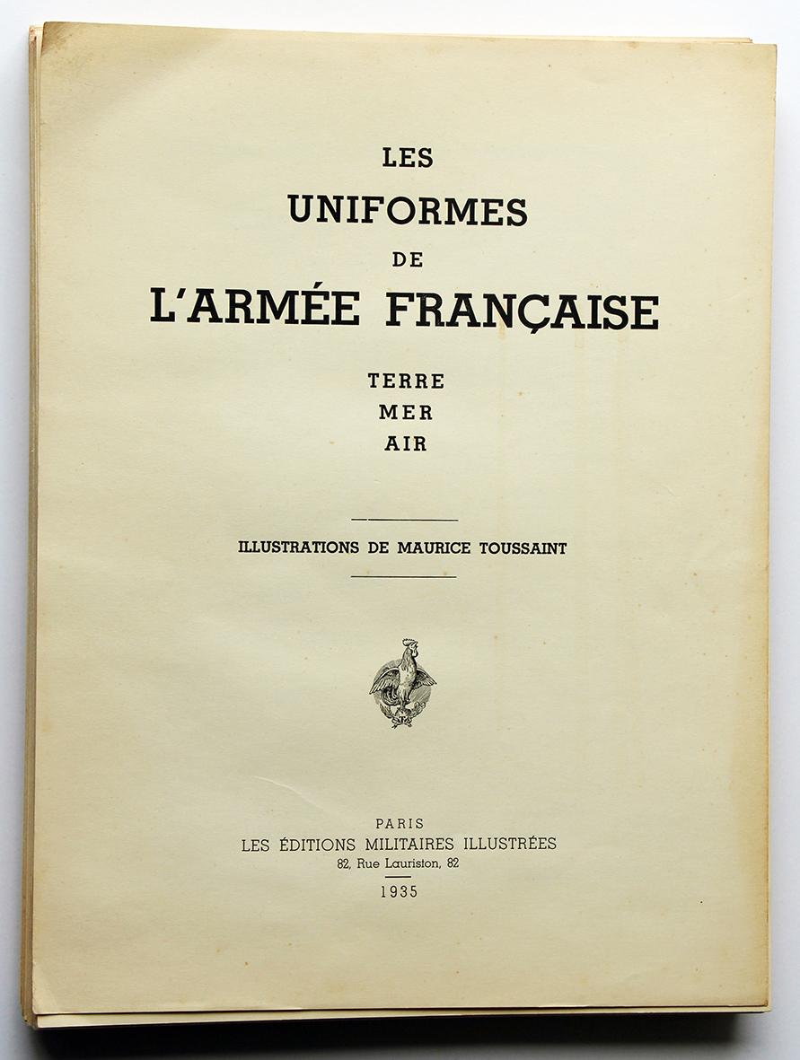 Les Uniformes de l'Armée française - Terre - Mer - Air.