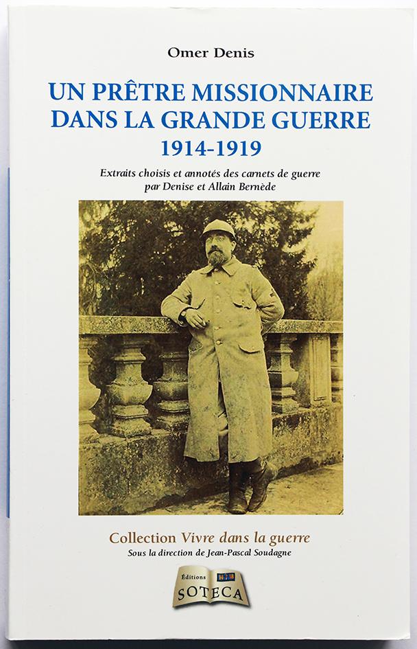 Un prêtre missionnaire dans la grande guerre 1914 - 1919