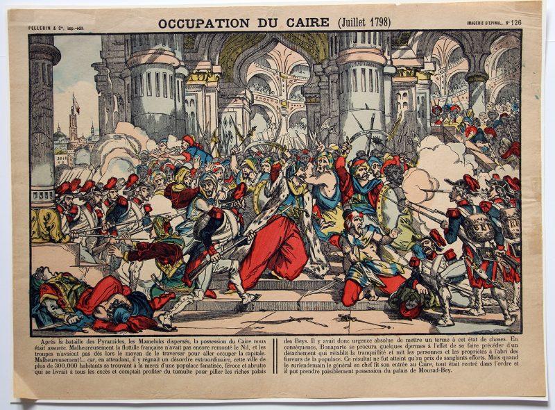 Planche imagerie Epinal - Occupation du Caire - Imagerie Populaire - Juillet 1798 - Planche N°126 - Bonaparte - Kleber