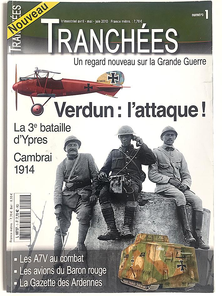 Revue Tranchée N°1 - Verdun l'attaque - Un regard nouveau sur la première Guerre Mondiale