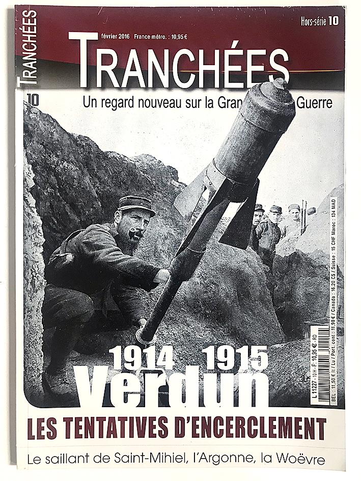 Hors Série - Revue Tranchée N°10 - Verdun 14 / 15 - Un regard nouveau sur la première Guerre Mondiale