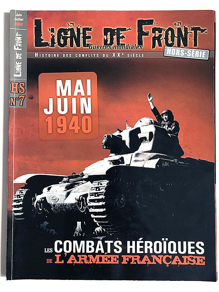 Hors Série n°7 - Revue Ligne de Front - Second Guerre Mondiale - Mai Juin 1940