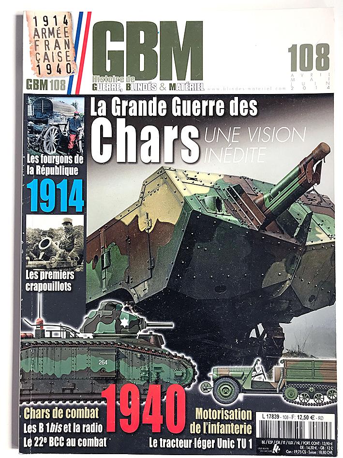 GBM 108 - Histoire de Guerre Blindés et Matériel - La Grande Guerre des Chars - L'armée Française