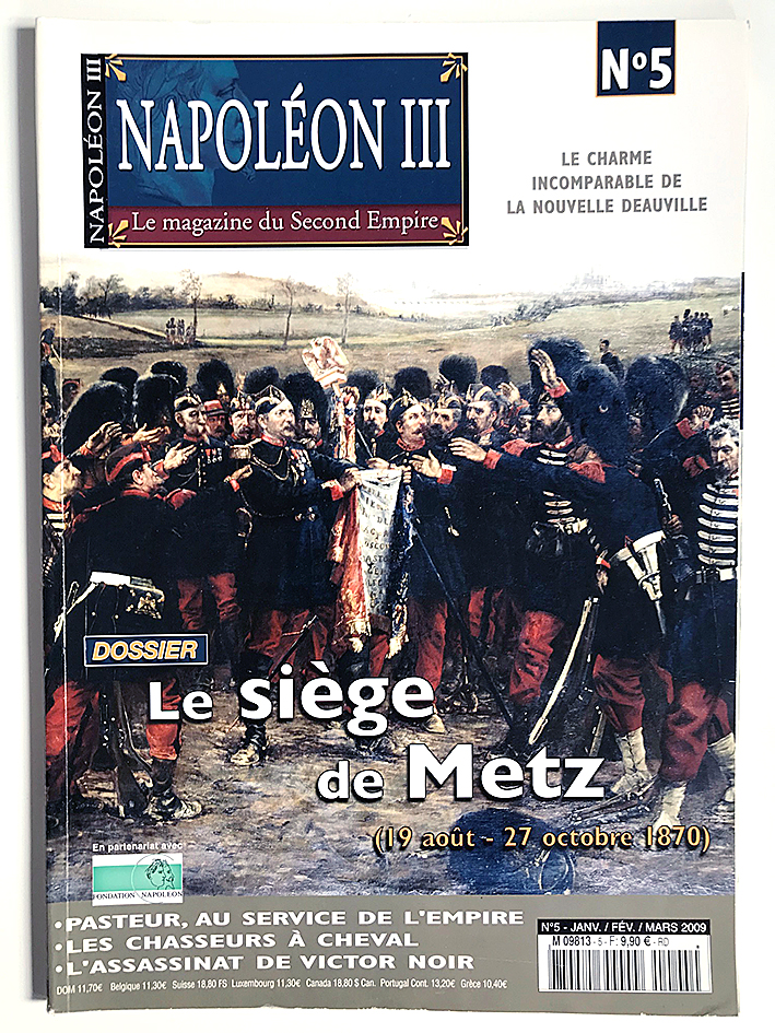Revue Napoleon III n°5 - Le Siège de Metz - La magazine du Second Empire