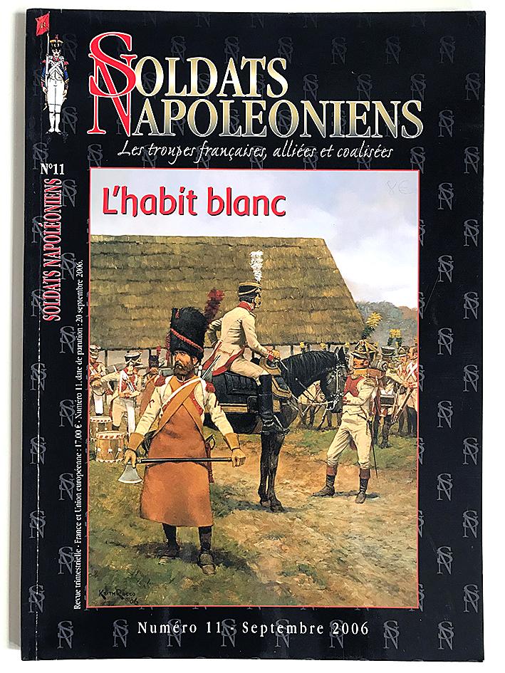 Soldats Napoléoniens revue n°11 - 1er Empire - L'habit blanc