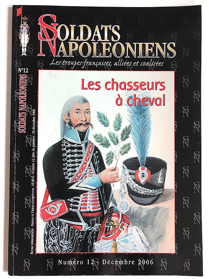 Soldats Napoléoniens revue n°12 - 1er Empire - Les Chasseurs à Cheval