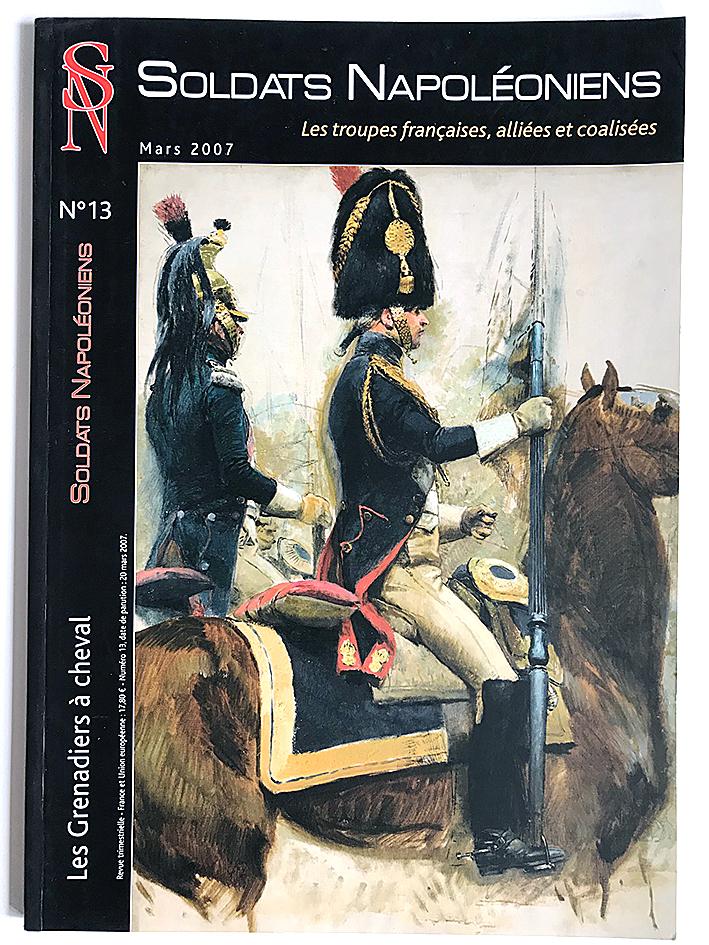Soldats Napoléoniens revue n°13 - 1er Empire - Les Grenadiers à Cheval