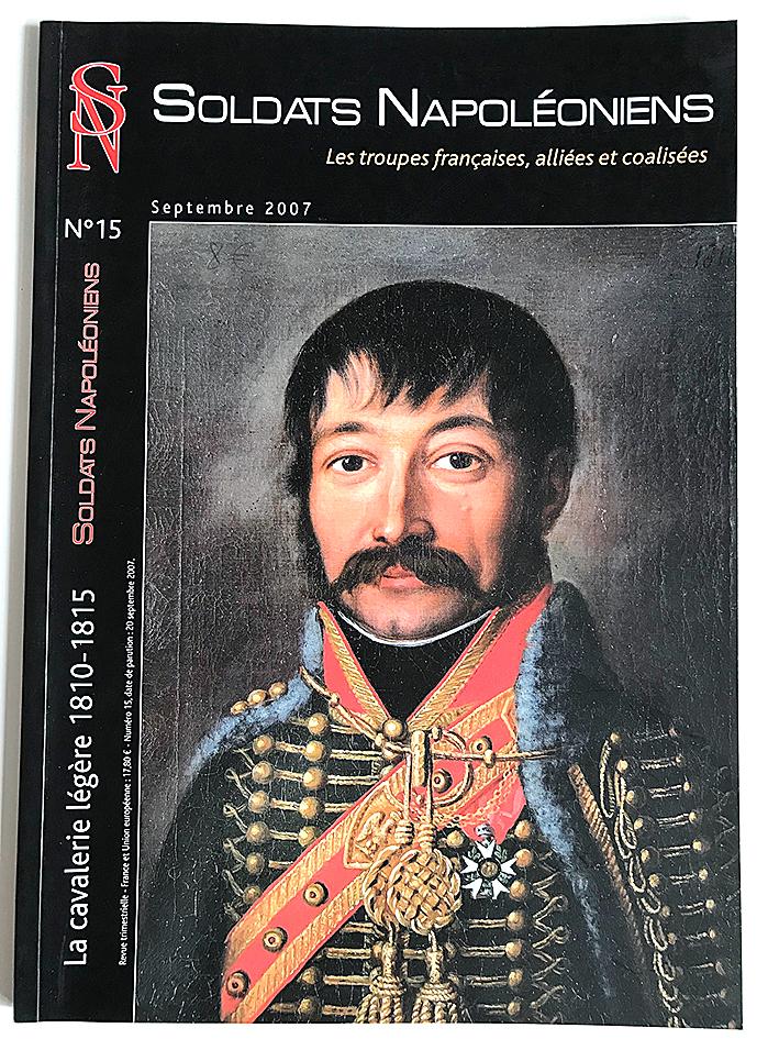 Soldats Napoléoniens revue n°15 - 1er Empire - La Cavalerie Légère 1810/1815