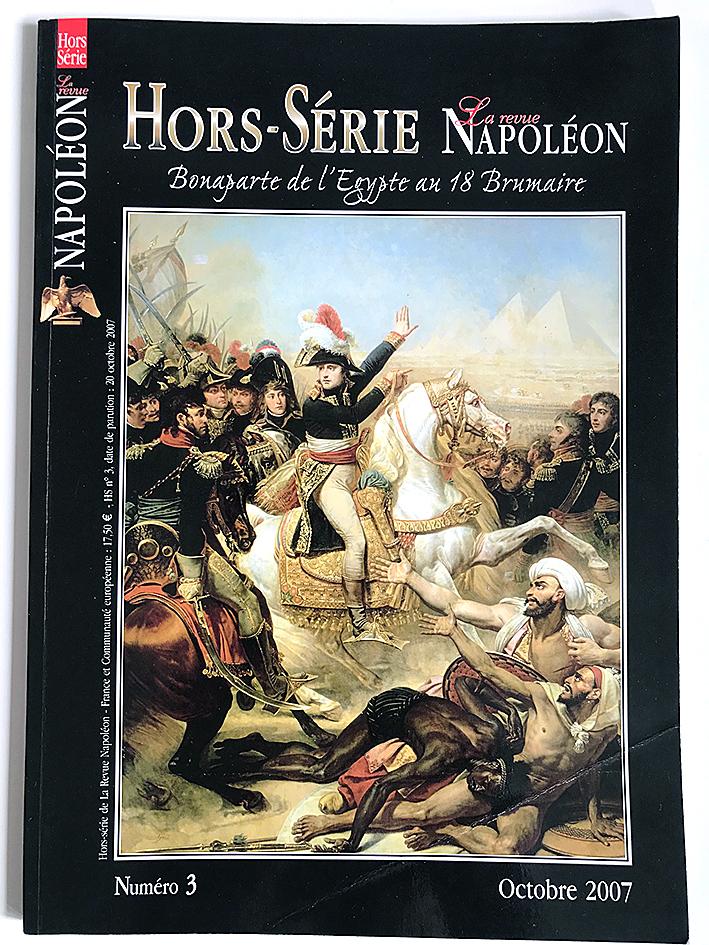 Revue Napoleon Hors Série - Octobre 2007 - Numéro 3 - La Campagne d'Egypte